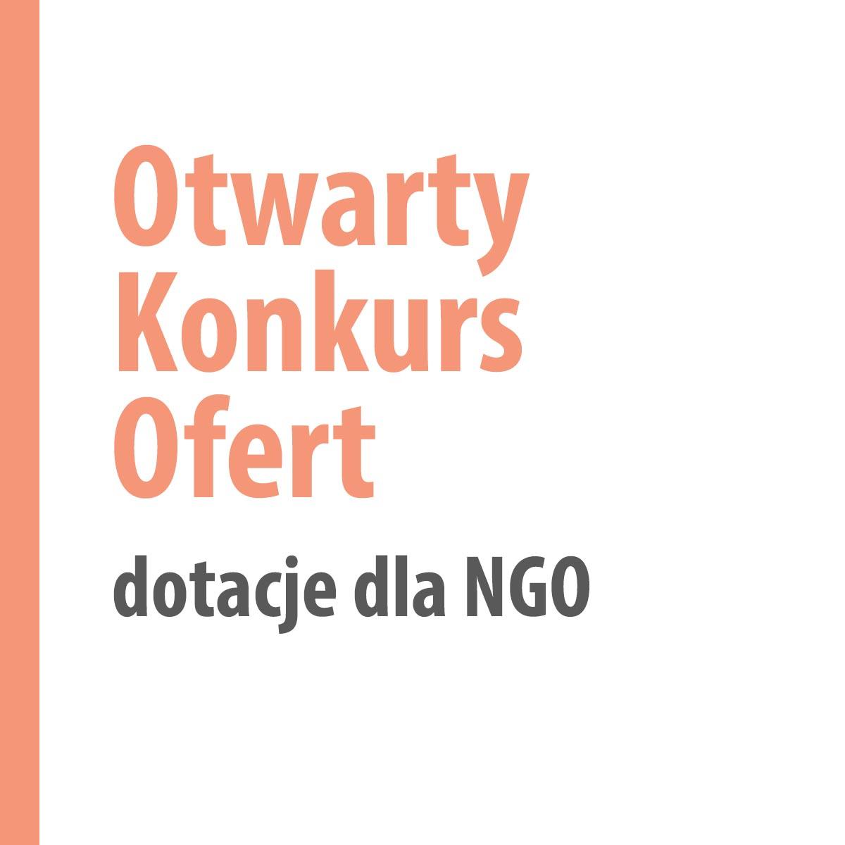 Otwarty Konkurs Ofert - dotacje dla NGO
